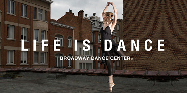 LIFE IS DANCE BROADWAY DANCE CENTER